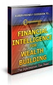 Financial Intelligence for Wealth Building ebook by Jimmy Cai