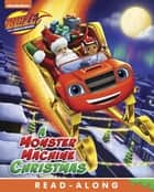 A Monster Machine Christmas (Blaze and the Monster Machines) ebook de Nickelodeon Publishing