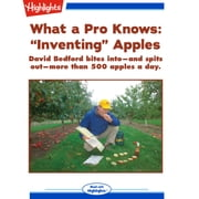"""Inventing Apples"" - What a Pro Knows 有聲書 by Sara Matson"