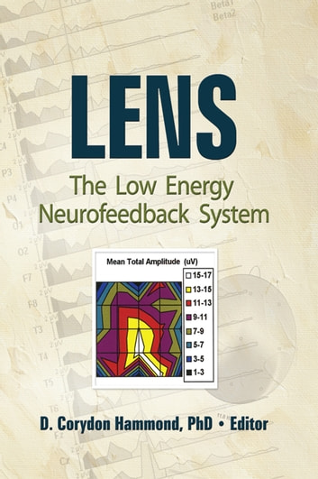 Lens - The Low Energy Neurofeedback System eBook by