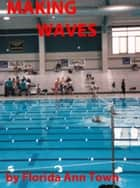 Making Waves ebook by Florida Town