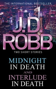 Midnight in Death/Interlude in Death ebook by J. D. Robb