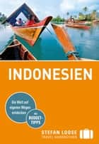 Stefan Loose Reiseführer Indonesien - mit Downloads aller Karten ebook by Christian Wachsmuth, Moritz Jacobi, Mischa Loose