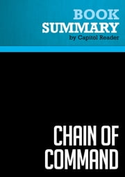 Summary of Chain of Command: The Road from 9/11 to Abu Ghraib - Seymour M. Hersh ebook by Capitol Reader