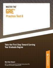 Master the GRE Practice Test 6 ebook by Peterson's,Mark Alan Stewart