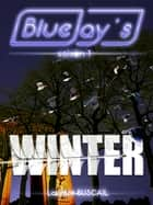 Blue Jay's Winter ebook by Laurent Buscail