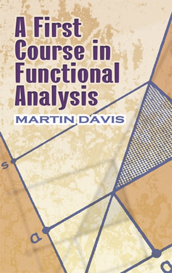 A First Course in Functional Analysis ebook by Prof. Martin Davis