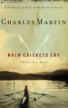 When Crickets Cry ebook by Charles Martin