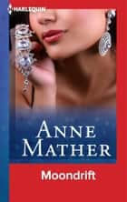 Moondrift ebook by Anne Mather