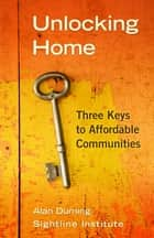 Unlocking Home ebook by Alan Durning
