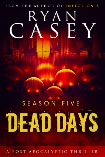 Dead Days: Season Five ebook by Ryan Casey