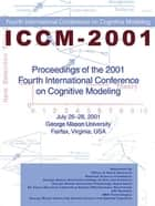 Proceedings of the 2001 Fourth International Conference on Cognitive Modeling ebook by Erik M. Altmann,Axel Cleeremans,Christian D. Schunn,Wayne D. Gray