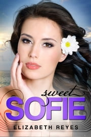 Sweet Sofie (The Moreno Brothers #3) ebook by Elizabeth Reyes