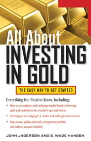 All About Investing in Gold ebook by Jagerson,Hansen