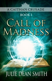 Call of Madness ebook by Julie Dean Smith