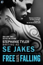 Free Falling ebook by SE Jakes, Stephanie Tyler