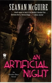 An Artificial Night - Book Three of Toby Daye ebook by Seanan McGuire