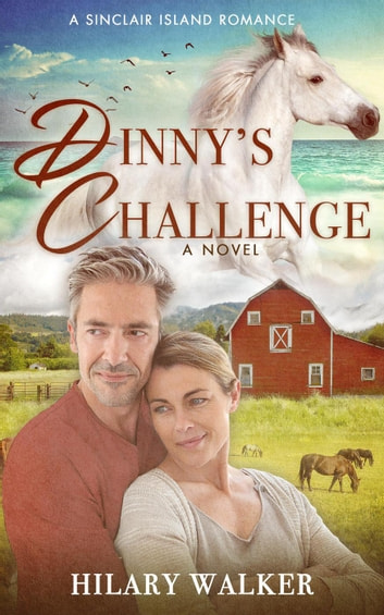 Dinny's Challenge - A Sinclair Island Romance, #2 ebook by Hilary Walker