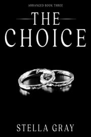 The Choice ebook by Stella Gray
