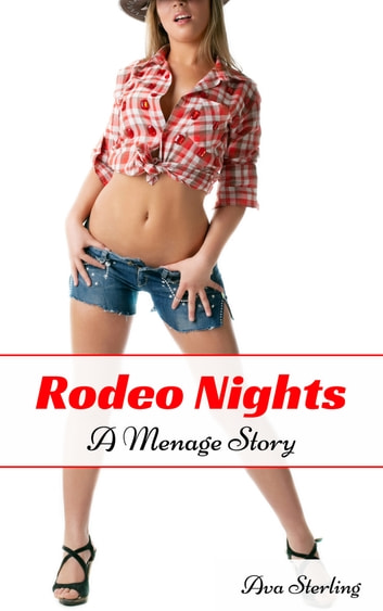 Rodeo Nights: A Menage Story ebook by Ava Sterling