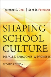 Shaping School Culture - Pitfalls, Paradoxes, and Promises ebook by Terrence E. Deal,Kent D. Peterson