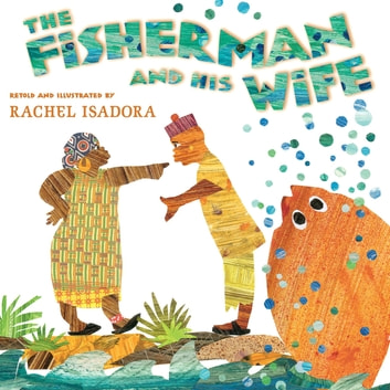 The Fisherman and His Wife ebook by Rachel Isadora