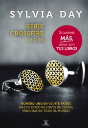 Serie Crossfire I, II y III (Pack) ebook by Sylvia Day