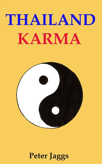 Thailand Karma ebook by Peter Jaggs