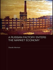 A Russian Factory Enters the Market Economy ebook by Claudio Morrison