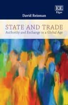 State and Trade - Authority and Exchange in a Global Age eBook by David Reisman