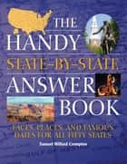 The Handy State-by-State Answer Book ebook by Samuel Willard Crompton