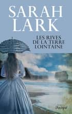 Les rives de la terre lointaine ebook by Sarah Lark