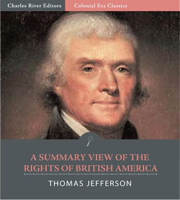 A Summary View of the Rights of British America eBook by Thomas Jefferson