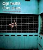 Corps meurtris, rêves brisés ebook by United Nations