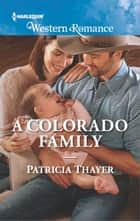 A Colorado Family ebook by Patricia Thayer