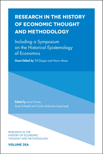 Research in the History of Economic Thought and Methodology - Including a Symposium on the Historical Epistemology of Economics ebook by Harro Maas,Till Düppe
