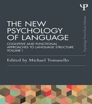 The New Psychology of Language - Cognitive and Functional Approaches to Language Structure, Volume I ebook by Michael Tomasello