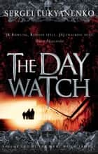 The Day Watch - (Night Watch 2) ebook by Sergei Lukyanenko, Vladimir Vasiliev
