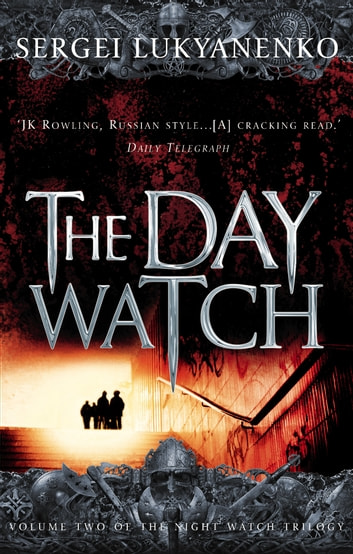 The Day Watch - (Night Watch 2) ebook by Sergei Lukyanenko,Vladimir Vasiliev