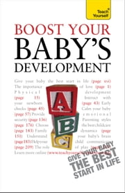 Boost Your Baby's Development: Teach Yourself ebook by Caroline Deacon