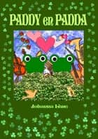 Paddy en Padda ebook by Johanna Lime