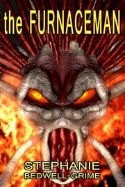 The Furnace Man ebook by Stephanie Bedwell-Grime