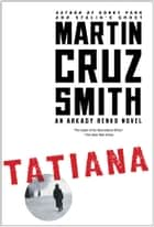 Tatiana ebook by Martin Cruz Smith