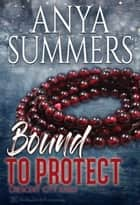 Bound to Protect ebook by Anya Summers