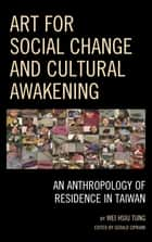 Art for Social Change and Cultural Awakening ebook by Wei Hsiu Tung, National University of Tainan,Gerald Cipriani