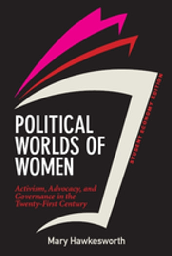 Political Worlds of Women, Student Economy Edition - Activism, Advocacy, and Governance in the Twenty-First Century ebook by Mary Hawkesworth