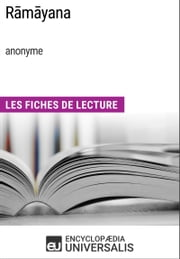 Rāmāyana (anonyme) - Les Fiches de Lecture d'Universalis ebook by Kobo.Web.Store.Products.Fields.ContributorFieldViewModel