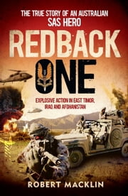 Redback One - The True Story of An Australian SAS Hero ebook by Robert Macklin