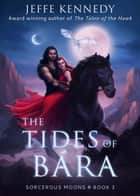 The Tides of Bára - Sorcerous Moons - Book 3 ebook by Jeffe Kennedy