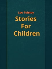 Stories For Children ebook by Leo Tolstoy